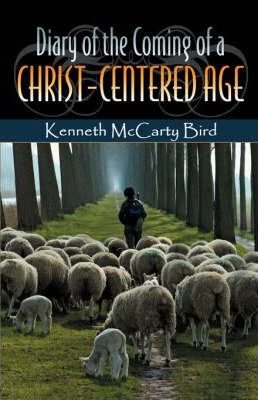Diary of the Coming of a Christ-Centered Age