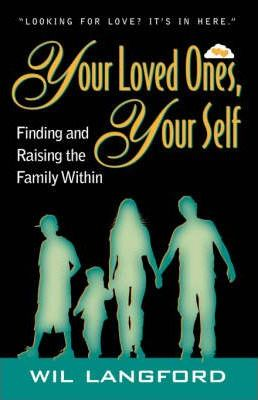 Your Loved Ones, Yourself, Finding and Raising the Family Within