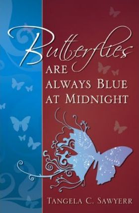 Butterflies Are Always Blue at Midnight