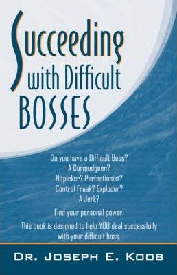 Succeeding with Difficult Bosses