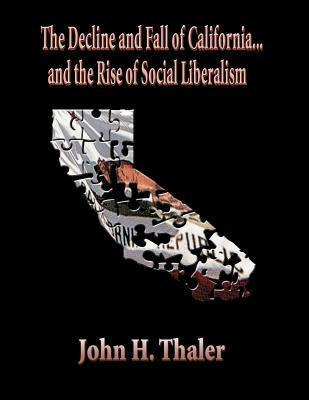 The Decline and Fall of California...and the Rise of Social Liberalism