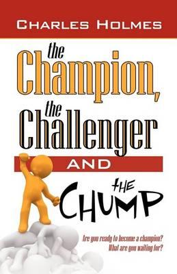 The Champion, the Challenger, and the Chump