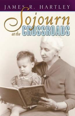Sojourn at the Crossroads