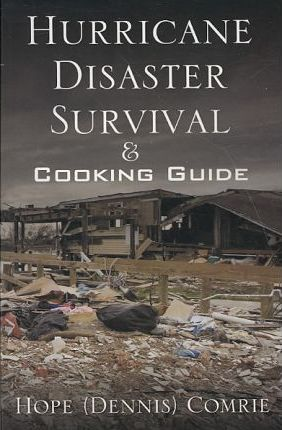 Hurricane/ Disaster Survival & Cooking Guide