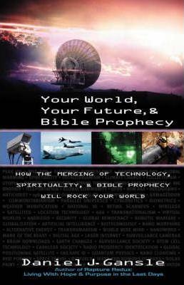 Your World, Your Future, & Bible Prophecy