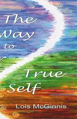 The Way to Your True Self