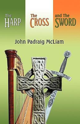 The Harp, the Cross, and the Sword