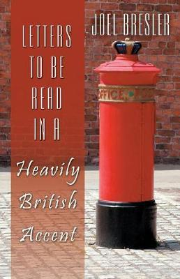 Letters to Be Read in a Heavily British Accent