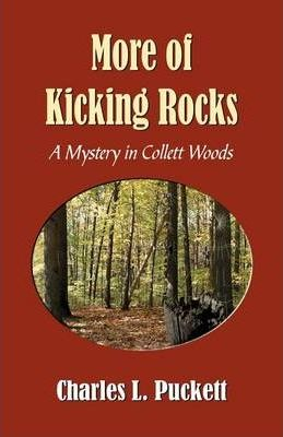 More of Kicking Rocks (a Mistery in Collett Woods)
