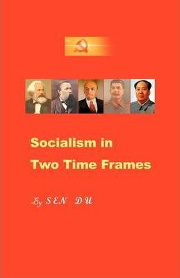 Socialism in Two Time Frames