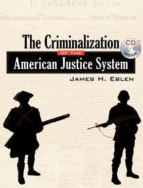 The Criminalization of the American Justice System