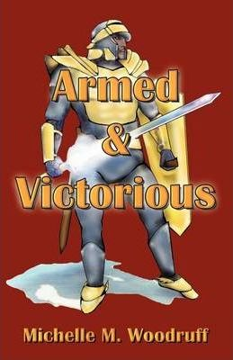 Armed & Victorious