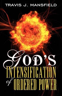 God's Intensification of Ordered Power