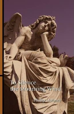 To Silence the Mourning Wind