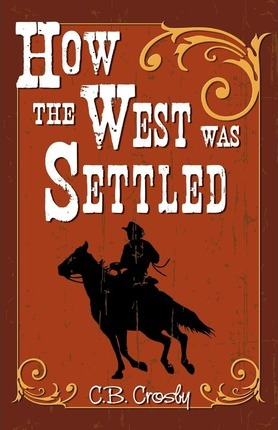 How the West Was Settled
