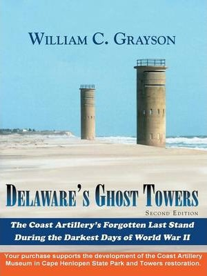 Delaware's Ghost Towers