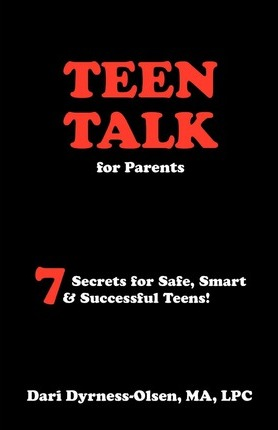 Teen Talk for Parents- 7 Secrets for Safe, Smart & Successful Teens