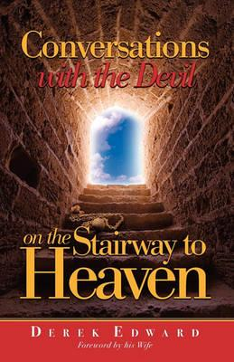 Conversations with the Devil on the Stairways to Heaven