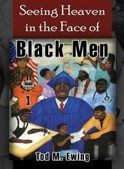 Seeing Heaven in the Face of Black Men