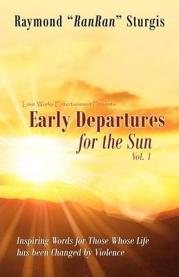 Early Departures for the Sun
