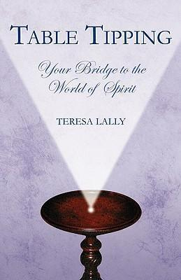 Table Tipping Your Bridge to the World of the Spirit