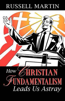 How Christian Fundamentalism Leads Us Astray