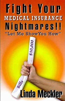 Fight Your Medical Insurance Nightmares!!