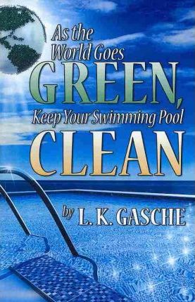 As the World Goes Green, Keep Your Swimming Pool Clean