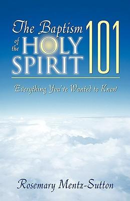 The Baptism of the Holy Spirit 101