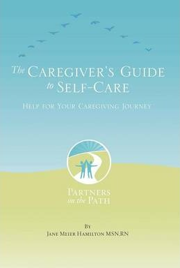 The Caregiver's Guide to Self Care