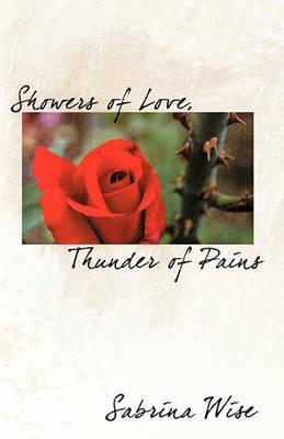 Showers of Love, Thunder of Pains
