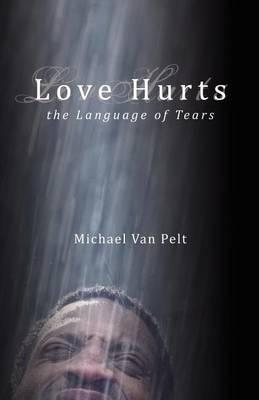 Love Hurts the Language of Tears
