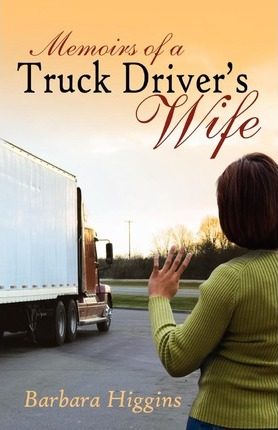 Memoirs of a Truck Driver's Wife