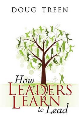 How Leaders Learn to Lead