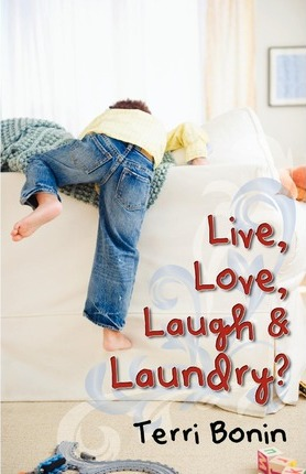 Live, Love, Laugh and Laundry?