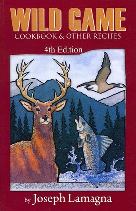 Wild Game Cookbook & Other Recipes