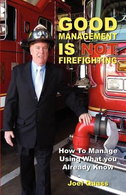 Good Management Is Not Firefighting