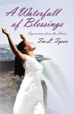 A Waterfall of Blessings, Expressions from the Heart