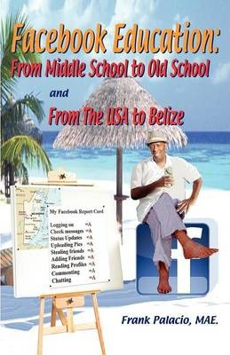 Facebook Education from Middle School to Old School and from the USA to Belize