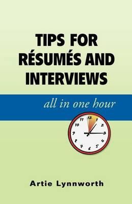 Tips for Resumes and Interviews, All in One Hour