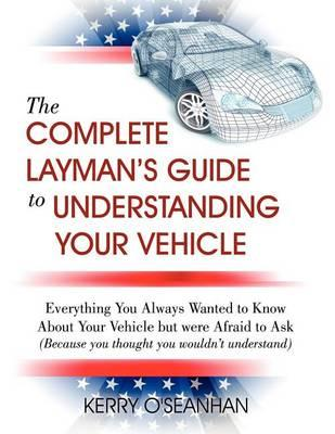 A Complete Layman's Guide to Understanding Your Vehicle