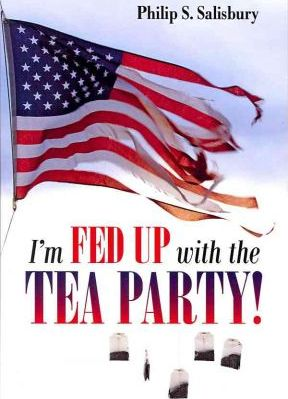 I'm Fed Up with the Tea Party!