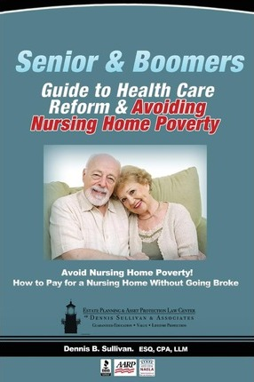 Seniors' Guide to Health Care Reform and Avoiding Nursing Home Poverty