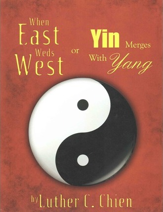 When East Weds West or Yin Merges With Yang