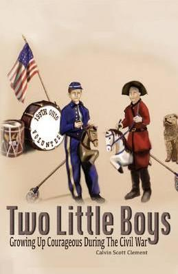 Two Little Boys Grow Up Courageous During the Civil War