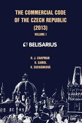 The Commercial Code of the Czech Republic Volume I