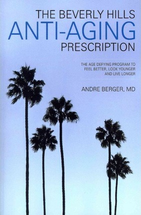 The Beverly Hills Anti-Aging Prescription