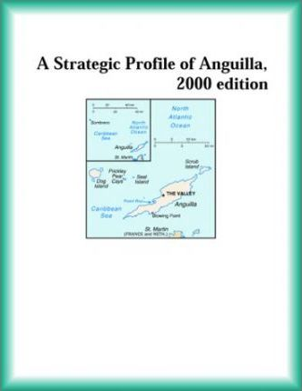 Strategic Profile of Anguilla, 2000 Edition