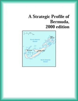Strategic Profile of Bermuda, 2000 Edition