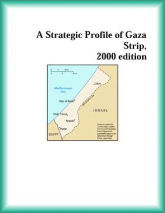 Strategic Profile of Gaza Strip, 2000 Edition